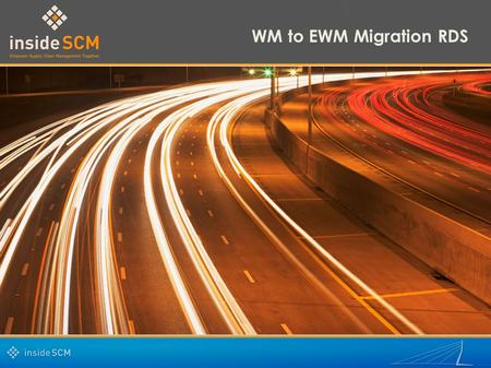 WM to EWM Migration RDS. 2 What is my pain?  Complex warehousing processes, with high degree of variations  Decentralization and performance in focus.