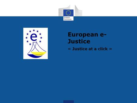 European e- Justice « Justice at a click ». Agenda  Introduction  European e-Justice  European e-Justice Portal  Interconnection Projects  Challenges.