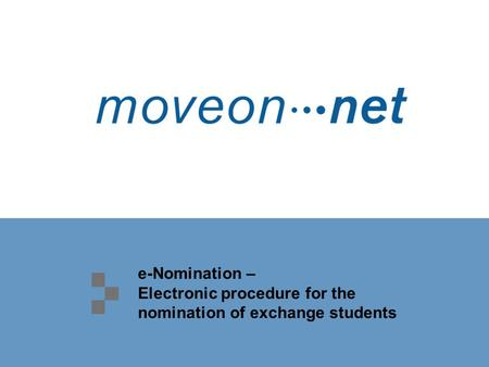 E-Nomination – Electronic procedure for the nomination of exchange students.