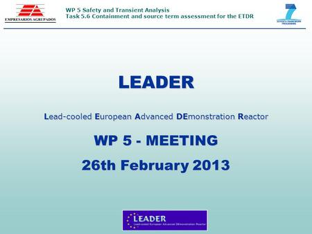 WP 5 Safety and Transient Analysis Task 5.6 Containment and source term assessment for the ETDR LEADER Lead-cooled European Advanced DEmonstration Reactor.