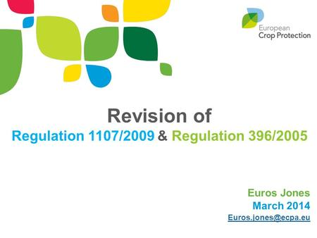 Revision of Regulation 1107/2009 & Regulation 396/2005