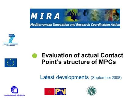 Evaluation of actual Contact Point's structure of MPCs Latest developments (September 2008)