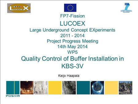 FP7-Fission LUCOEX Large Underground Concept EXperiments 2011 - 2014 Project Progress Meeting 14th May 2014 WP5 Quality Control of Buffer Installation.