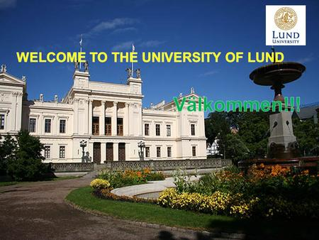 Lund University is based in the Skåne region of southern Sweden in Scandinavia, Northern Europe. Campus locations include Lund, Helsingborg, Malmö and.