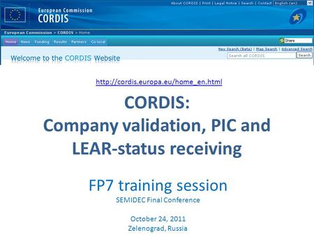CORDIS: Company validation, PIC and LEAR-status receiving  FP7 training session SEMIDEC Final Conference October 24,
