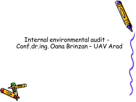 Internal environmental audit - Conf.dr.ing. Oana Brinzan – UAV Arad.