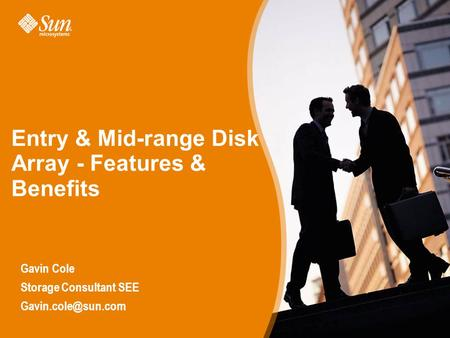 Page 1 Entry & Mid-range Disk Array ­- Features & Benefits Gavin Cole Storage Consultant SEE