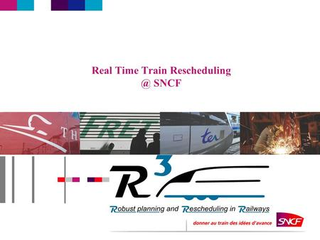 Real Time Train SNCF. 1 Agenda Essentials Basic Model Applications Traffic density is getting very high in several networks and management.