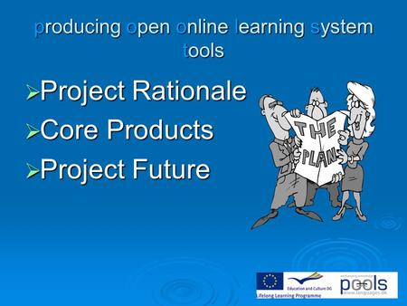 Producing open online learning system tools  Project Rationale  Core Products  Project Future.