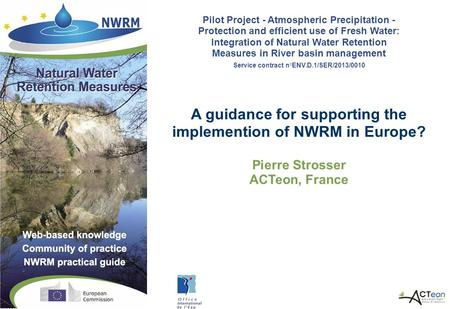 Pilot Project - Atmospheric Precipitation - Protection and efficient use of Fresh Water: Integration of Natural Water Retention Measures in River basin.
