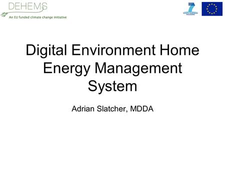 Digital Environment Home Energy Management System Adrian Slatcher, MDDA.