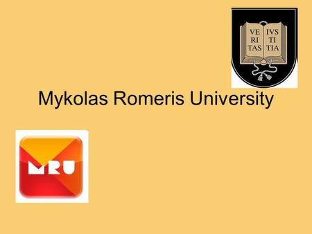 Mykolas Romeris University. Mykolas Romeris University is a dynamic, modern University with a well-established place in the sphere of global higher education.