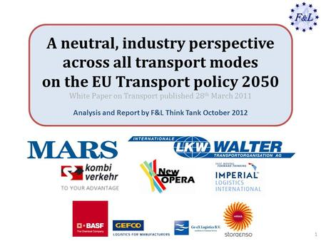 A neutral, industry perspective across all transport modes on the EU Transport policy 2050 White Paper on Transport published 28 th March 2011 Analysis.