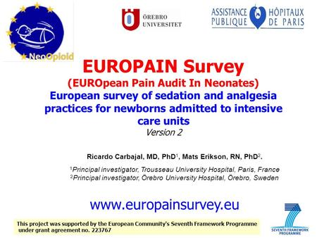 EUROPAIN Survey (EUROpean Pain Audit In Neonates) European survey of sedation and analgesia practices for newborns admitted to intensive care units Version.