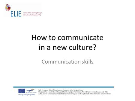 How to communicate in a new culture? Communication skills.