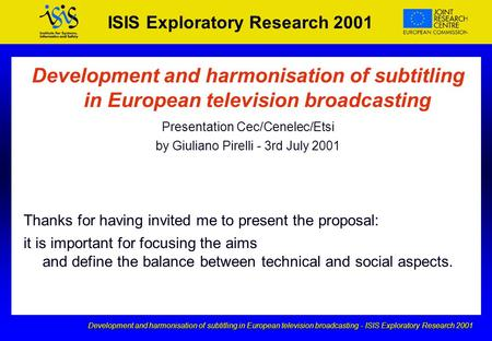 Development and harmonisation of subtitling in European television broadcasting - ISIS Exploratory Research 2001 ISIS Exploratory Research 2001 Development.