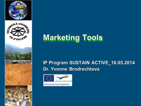 IP Program SUSTAIN ACTIVE_16.05.2014 Dr. Yvonne Brodrechtova Marketing Tools.