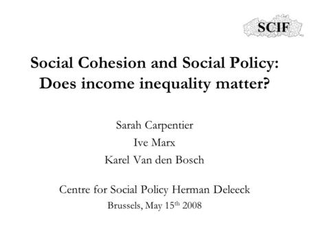 Social Cohesion and Social Policy: Does income inequality matter?