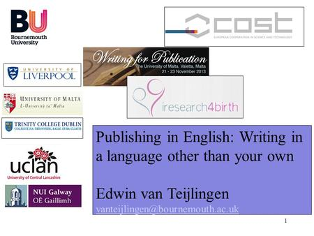 1 Publishing in English: Writing in a language other than your own Edwin van Teijlingen