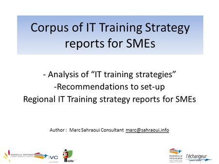 "Corpus of IT Training Strategy reports for SMEs - Analysis of ""IT training strategies"" -Recommendations to set-up Regional IT Training strategy reports."