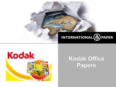 Kodak Office Papers. 2 Kodak Papers in Europe 1.Launched in 2007 2.IP an exclusive producer in Europe 3.Distribution established so far in Germany, UK,