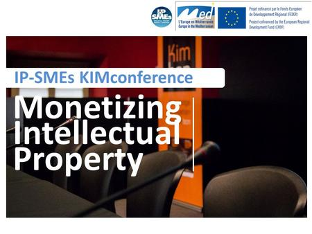 IP-SMEs KIMconference Monetizing Intellectual Property.