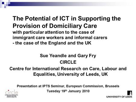The Potential of ICT in Supporting the Provision of Domiciliary Care with particular attention to the case of immigrant care workers and informal carers.
