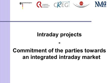 Intraday projects - Commitment of the parties towards an integrated intraday market.