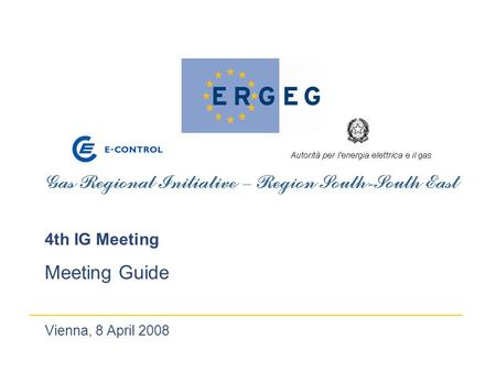 Vienna, 8 April 2008 4th IG Meeting Meeting Guide.