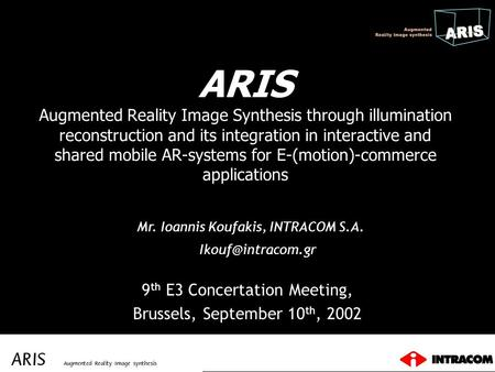 ARIS Augmented Reality Image Synthesis through illumination reconstruction and its integration in interactive and shared mobile AR-systems for E-(motion)-commerce.