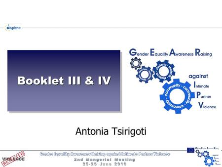 Booklet III & IV Antonia Tsirigoti. Booklet III & IV  Some activities that were incomplete have been integrated into the manual, e.g.  Activity: To.