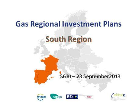 GRIP South South Region Gas Regional Investment Plans SGRI – 23 September2013.