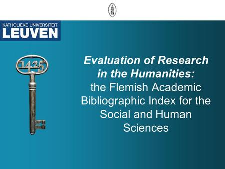 Evaluation of Research in the Humanities: the Flemish Academic Bibliographic Index for the Social and Human Sciences.