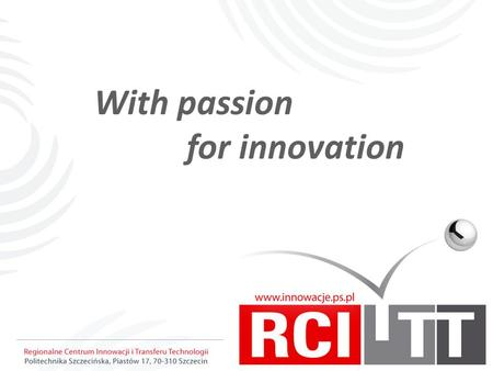 With passion for innovation. West Pomerania Region.