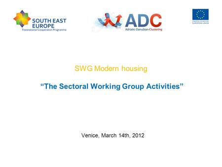 "SWG Modern housing ""The Sectoral Working Group Activities"" Venice, March 14th, 2012."