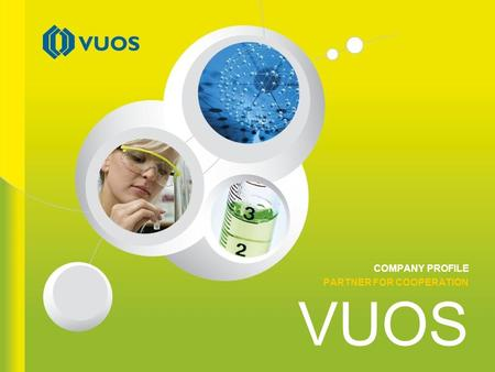 VUOS COMPANY PROFILE PARTNER FOR COOPERATION. 2 22VUOS – PARTNER FOR COOPERATION Where you can find us.