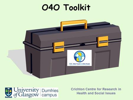 Crichton Centre for Research in Health and Social Issues O4O Toolkit.