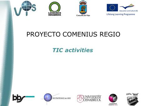PROYECTO COMENIUS REGIO TIC activities. OBJECTIVE ACTIVITIES TOPICS INDEX.