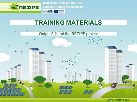 TRAINING MATERIALS Output 5.2.1 of the REZIPE project.