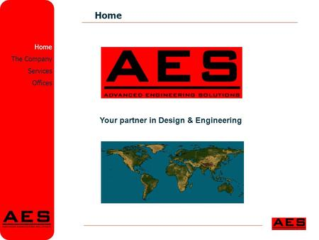 Home The Company Services Offices Your partner in Design & Engineering.