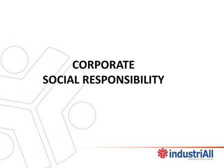 CORPORATE SOCIAL RESPONSIBILITY. 1.1. Global Instruments -OECD Guidelines for Multinational Enterprises (http://www.oecd.org/daf/inv/mne/)http://www.oecd.org/daf/inv/mne/