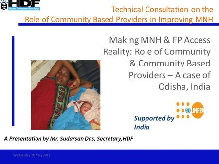 Technical Consultation on the Role of Community Based Providers in Improving MNH Supported by India Making MNH & FP Access Reality: Role of Community &
