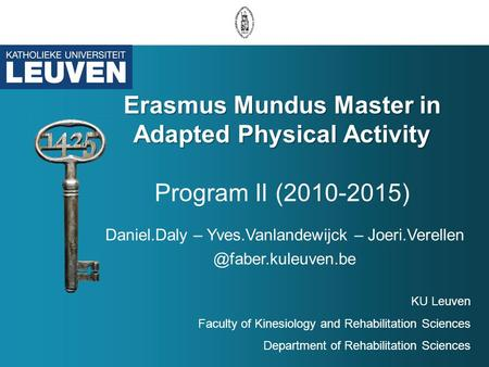 Erasmus Mundus Master in Adapted Physical Activity Program II (2010-2015) Daniel.Daly – Yves.Vanlandewijck – KU Leuven.