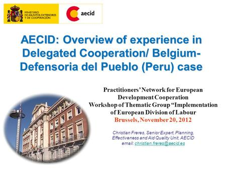 "Practitioners' Network for European Development Cooperation Workshop of Thematic Group ""Implementation of European Division of Labour Brussels, November."
