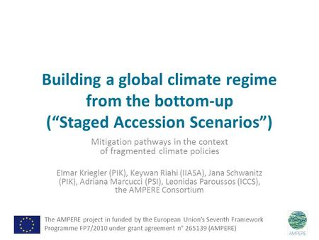 "Building a global climate regime from the bottom-up (""Staged Accession Scenarios"") Mitigation pathways in the context of fragmented climate policies Elmar."