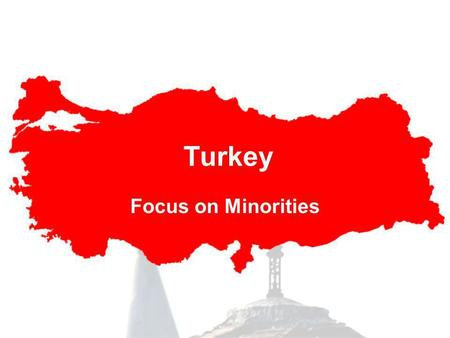 Turkey Focus on Minorities. History of Middle East.
