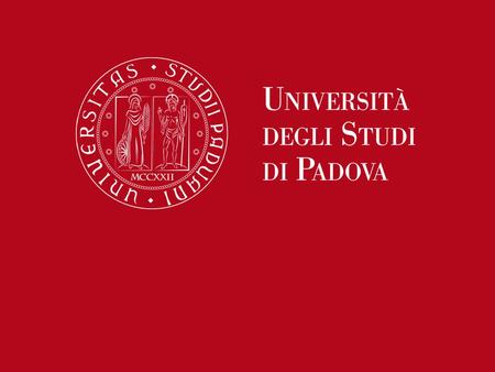 University of Padova: At a glance At a glance.