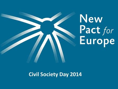 Civil Society Day 2014. The project Key project objective: promote an EU-wide public debate about Europe's future initiated & supported by a group of.