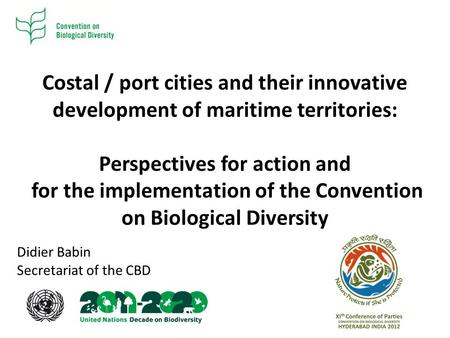 Costal / port cities and their innovative development of maritime territories: Perspectives for action and for the implementation of the Convention on.