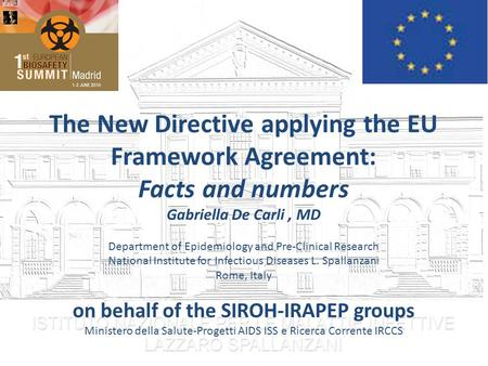 The New Directive applying the EU Framework Agreement: Facts and numbers Gabriella De Carli, MD Department of Epidemiology and Pre-Clinical Research National.